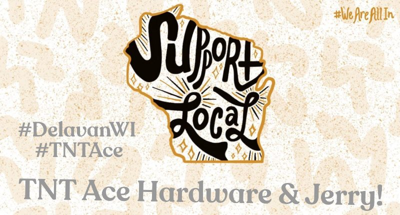 TNT Ace Hardware & Jerry!... #DelavanWI #TNTAce